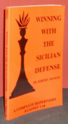 Winning With the Sicilian Defense by IM Jeremy Silman (Chess Book)