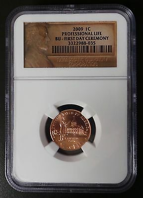 2009 1C Lincoln Cent Penny Professional Life NGC BU First Day Ceremony (A)
