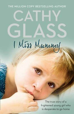 I Miss Mummy: The true story of a frightened young girl who is desperateto go...