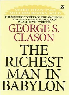 The Richest Man in Babylon By George S. Clason. 9780451205360