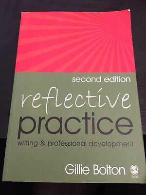Reflective Practice: Writing and Professional Development by Gillie Bolton (Pap…