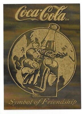 COCA COLA 1994 Series 3 SYMBOL OF FRIENDSHIP BRASS ETCHED Chase Card BE-1 MINT!!