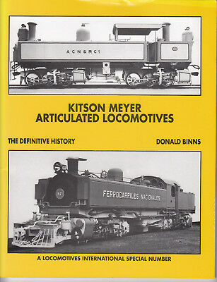 Kitson Meyer Articulated Locomotives - The Definative History by Donald Binns