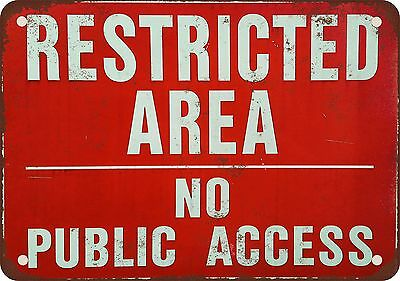 """7"""" x 10"""" Metal Sign - Restricted Area No Public Access - Vintage Look Reproducti"""