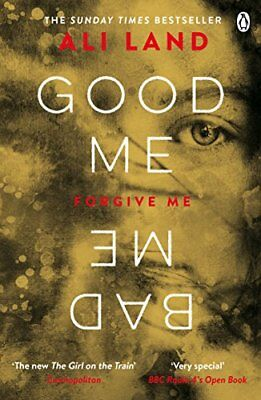 Good Me Bad Me: The Richard & Judy Book Club thriller 2017 By Ali Land