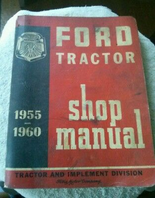 Vintage 1955 - 1960 Ford Tractor Shop Manual Ford Motor Company