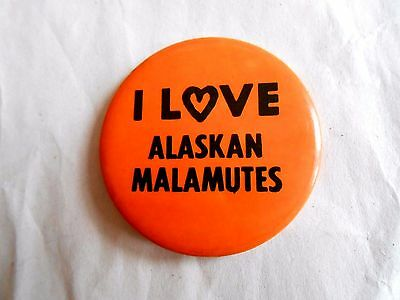 Vintage I Love Alaskan Malamutes Dog Breed Orange Pinback Button