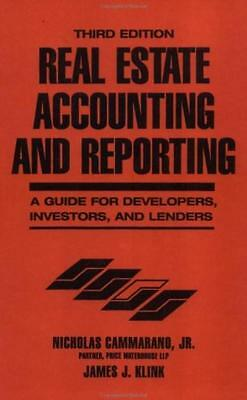 Real Estate Accounting and Reporting A Guide for Developers, Investors, Lenders