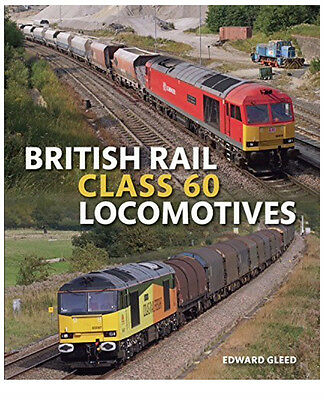 British Rail Class 60 Locomotives by Edward Gleed Hardcover Book (English)