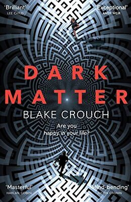 Dark Matter: The Most Mind-Blowing And Twiste by Blake Crouch New Paperback Book