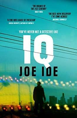 IQ: A combustible cocktail of Bosch, Hiaasen and C by Joe Ide New Paperback Book