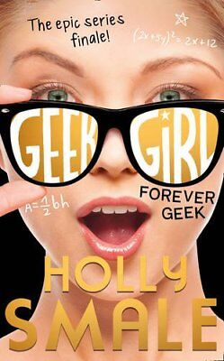 Forever Geek (Geek Girl, Book 6) by Holly Smale New Paperback Book