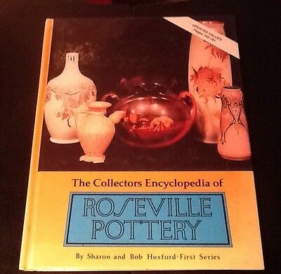 The Collectors Encyclopedia of Roseville Pottery Sharon and Bob Huxford HC 1976