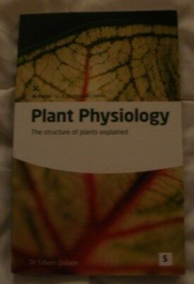 Plant Physiology: The Structure of Plants Explained by Edwin Oxlade (Paperback,