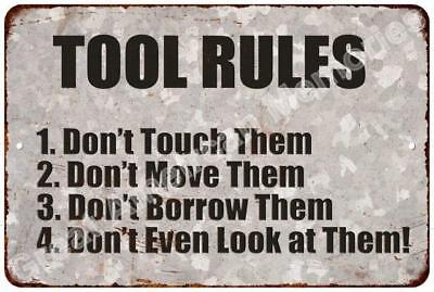 """TOOL RULES ~ DO NOT TOUCH THEM-MOVE THEM-BORROW THEM  8/"""" x 12/"""" Metal Sign"""