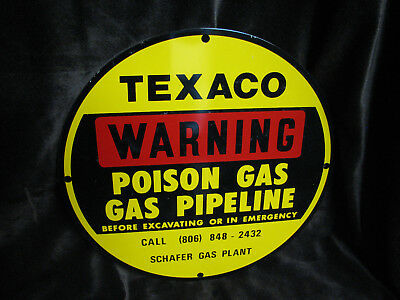 "Texaco ""WARNING"" Poison Gas Gas Pipeline Schafer Gas Plant Aluminum Round Sign"