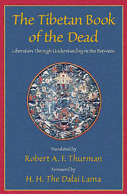 The Tibetan Book of the Dead: Liberation Through Understanding in the Between by