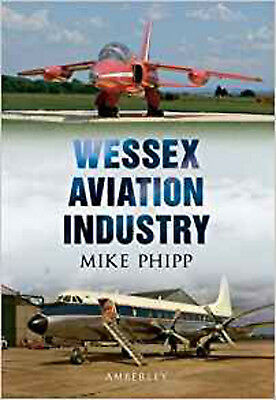 Wessex Aviation Industry, Very Good, Mike Phipp Book