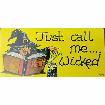 Halloween Themed Fridge  Magnet Just Call Me Wicked
