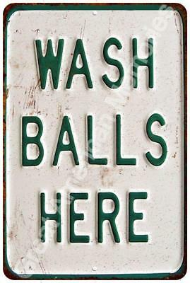 Wash Balls Here Vintage Look Reproduction 8x12 Metal Sign 8124551