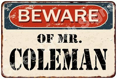 BEWARE OF MR. COLEMAN Vintage Look Rusty Chic Home Wall Décor Metal Sign 8125369