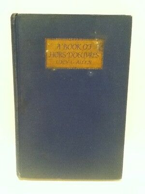 Vintage 1925 A Book Of Hors D'oeuvres By: Lucy G. Allen 1St Edition Illustrated