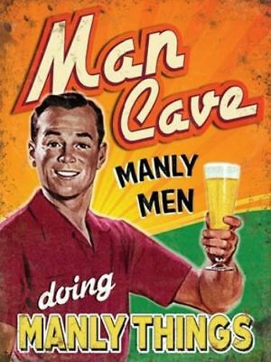 """Man Cave Manly Men Doing Manly Things Metal Wall Sign 8"""" x 6"""""""