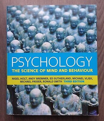 Psychology: The Science of Mind and Behaviour (Holt) Third Edition
