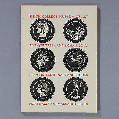 EXHIBITION OF GREEK AND ROMAN ANTIQUE COINS - Smith College - 1962 First Edition