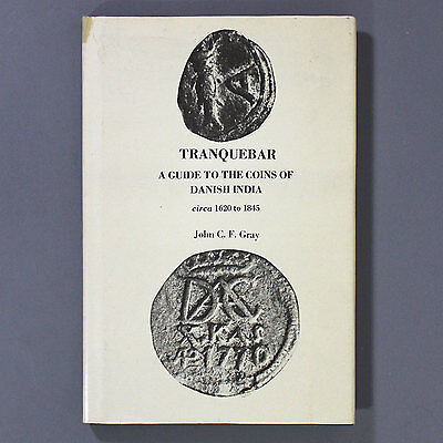 TRANQUEBAR Guide to the Coins of Danish India1620-1845 by John C F Gray - SCARCE