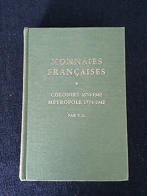 Monnaies Francaises Colonies 1670-1942 Metropole 1774-1942 by Victor Gadoury
