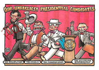 Picture Postcard:-Our Unlikliest Presidential Candidates