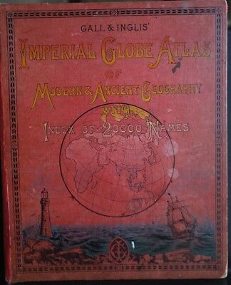 GALL & INGLIS Imperial Globe Atlas Modern Ancient Geography 1903 1st Ed