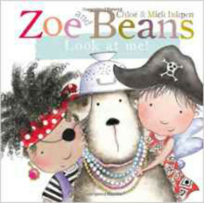 Zoe and Beans: Look at Me! (Zoe & Beans), New, Inkpen, Mick, Inkpen, Chloe Book