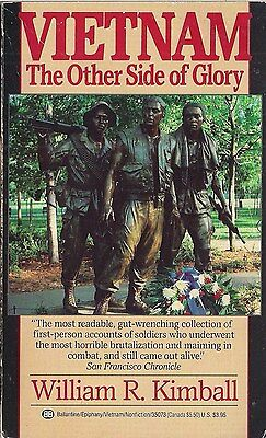Vietnam, The Other Side Of Glory by William Kimball