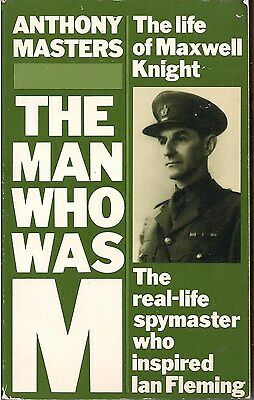 The Man Who Was M (Maxwell Knight) by Anthony Masters (007,Bond, Ian Fleming)