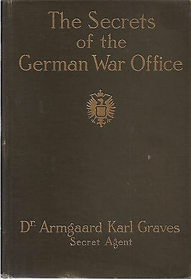 The Secrets of the German War Office by Armgaard Karl Graves, Secret Agent