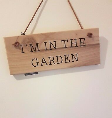 Oak Hanging Sign Plaque I'm In The Garden Display Country