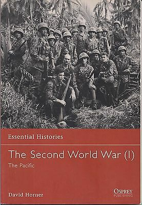 Osprey Essential Histories: The Second World War (1) The Pacific by David Horner