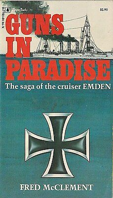 Guns in Paradise (The Saga of the Cruiser Emden) by Fred McClement