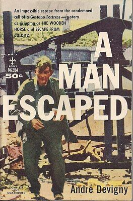 A Man Escaped by Andre Devigny