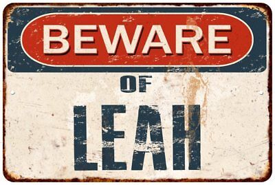 BEWARE OF LEAH Rustic Look Chic Sign Home Décor Gift 8x12 Sign 81201167