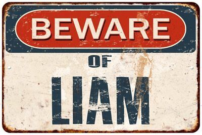 BEWARE OF LIAM Rustic Look Chic Sign Home Décor Gift 8x12 Sign 81201053