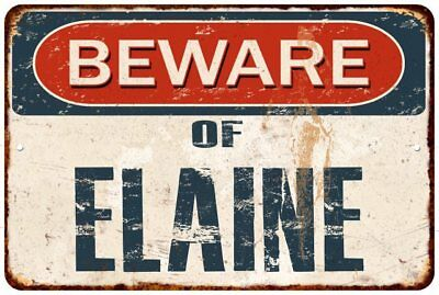 BEWARE OF ELAINE Rustic Look Chic Sign Home Décor Gift 8x12 Sign 81201672