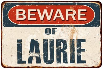 BEWARE OF LAURIE Rustic Look Chic Sign Home Décor Gift 8x12 Sign 81201688