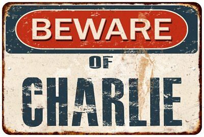 BEWARE OF CHARLIE Rustic Look Chic Sign Home Décor Gift 8x12 Sign 81201827