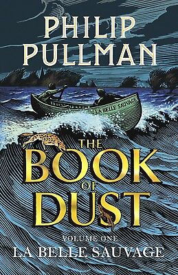 La Belle Sauvage: The Book of Dust Series Volume One by Philip Pullman Hardcover