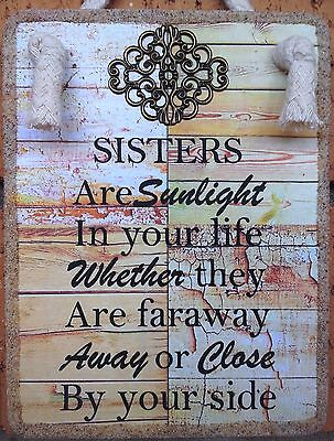 """Handmade  Plaque Sign  """"SISTERS ARE SUNLIGHT IN YOUR LIFE"""" Inspirational Gift"""