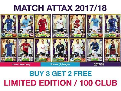 Match Attax 2017/18 17/18 LIMITED EDITION and 100 CLUB Cards