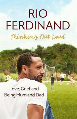 Thinking Out Loud: Love, Grief and Being Mum and Dad by Rio Ferdinand (Hardback,